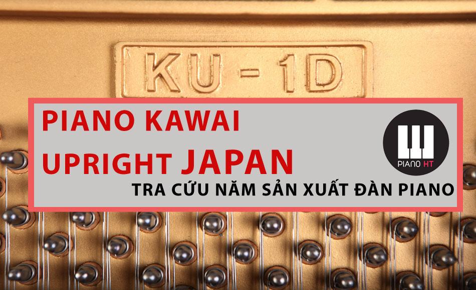 Bảng Tra Năm Sản Xuất Đàn Piano Kawai Upright