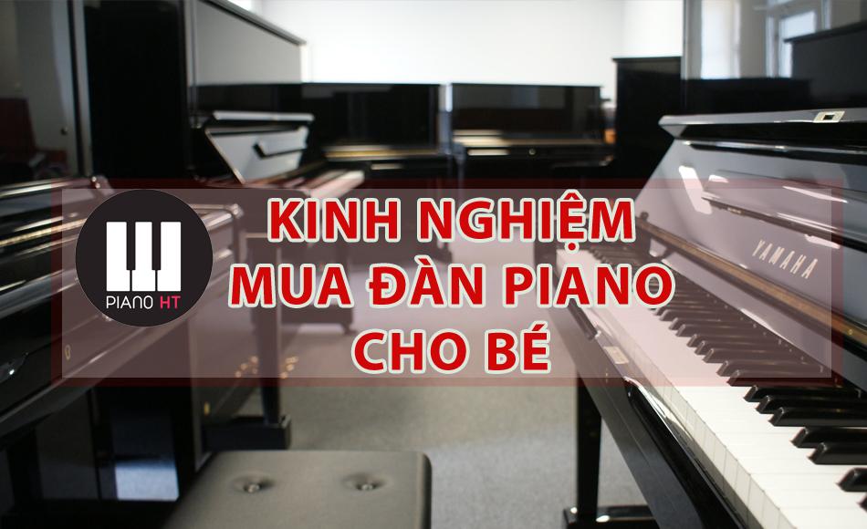 Mua Đàn Piano Cho Bé - Kinh Nghiệm và Tư Vấn